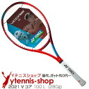 ヨネックス(Yonex) 2021年 Vコア 100L 16x19 (280g) 06VC100LYX (VCORE 100 L) テニスラケット【あす楽】