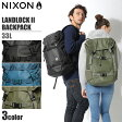 送料無料 NIXON ニクソン リュック ランドロック 2 バックパック 33L ブラック 他全3色NIXON LANDLOCK II BACKPACK C1953鞄 バッグ デイパック アウトドア スケートボードメンズ(男性用) 兼 レディース(女性用)