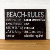 【BEACH RULES】ヴィンテージ風 サインボード(65200)【サインプレート アンティーク調 ブリキ看板 ヴィンテージ調 デザインボード アンティーク風 TINプレート 西海岸 男前 インテリア 雑貨 ブルックリン ビーチ マリン 店舗用 オブジェ 看板】