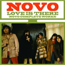 LOVE IS THERE-NOVO COMPLETE WORKS/CD/CDSOL-1538