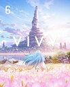Vivy -Fluorite Eye's Song- 6(完全生産限定版)/DVD/ アニプレックス ANZB-15211