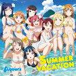 『ラブライブ!サンシャイン!!』デュオトリオコレクションCD VOL.1 SUMMER VACATION/CDシングル(12cm)/LACM-14630