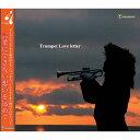 Trumpet Love letter/CD/SKZB-130213