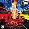 スピード・デラックス -リバティー・ウォーク・メガミックス- ミックスド・バイ・DJ NANA/CD/WAVH-1004