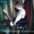 Good Morning Dreamer[プレス限定盤A]/CD/EAZZ-0178