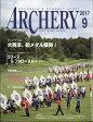 ARCHERY (アーチェリー) 2017年 09月号 雑誌 /レオ・プランニング