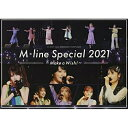 M-line Special 2021~Make a Wish!~ on 20th June/DVD/ アップフロントワークス UFBW-1663