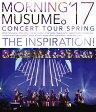 モーニング娘。'17 コンサートツアー春~THE INSPIRATION!~/Blu-ray Disc/EPXE-5110