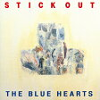 LP(30cm)/STICK OUT (初回生産限定盤)/THE BLUE HEARTS/WPJL-10047