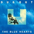 LP(30cm)/DUG OUT (初回生産限定盤)/THE BLUE HEARTS/WPJL-10048