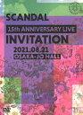 SCANDAL 15th ANNIVERSARY LIVE『INVITATION』at OSAKA-JO HALL(初回限定盤)/DVD/ JVCケンウッド・ビクターエンタテインメント VIZL-1976