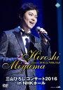 三山ひろし コンサート2016 in NHKホール/DVD/CRBN-54