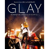 GLAY Special Live 2013 in HAKODATE GLORIOUS MILLION DOLLAR NIGHT Vol.1 COMPLETE EDITION(通常盤)