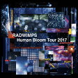 RADWIMPS LIVE ALBUM「Human Bloom Tour 2017」/CD/UPCH-29266