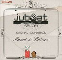 アニメ系CD jubeat saucer ORIGINAL SOUNDTRACK -Kaori & Kotaro-(コナミスタイル 版)