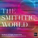 ザ・スミスティック・ワールド -クロード・T・スミス作品集-/CD/BOCD-7391