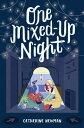 One Mixed-Up Night /RANDOM HOUSE/Catherine Newman