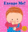 Excuse Me!: A Little Book of Manners /GROSSET & DUNLAP INC/Karen Katz
