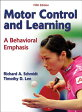 Motor Control and Learning: A Behavioral Emphasis /HUMAN KINETICS/Richard Schmidt