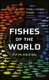 Fishes of the World Revised/JOHN WILEY & SONS INC/Joseph S. Nelson