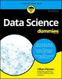 Data Science for Dummies /FOR DUMMIES/Lillian Pierson