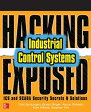 Hacking Exposed Industrial Control Systems: ICS and Scada Security Secrets & Solutions /OSBORNE/Clint Bodungen
