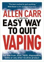 Allen Carr's Easy Way to Quit Vaping: Get Free from Juul, Iqos, Disposables, Tanks or Any Other Nico /ARCTURUS ED/Allen Carr