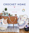 Crochet Home: 20 Vintage Modern Projects for the Home /DAVID & CHARLES/Emma Lamb
