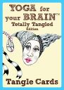 Yoga for Your Brain Tangle Cards Totally Tangled/FOX CHAPEL PUB CO INC/Sandy Steen Bartholomew