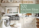 COUNTRY LIVING:500 KITCHEN IDEAS(H) /HEARST BOOKS (USA)./COUNTRY LIVING MAGAZINE画像