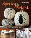 Spooky & Bright: 101 Halloween Ideas /HEARST BOOKS/The Editors of Country Living画像