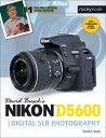 David Busch's Nikon D5600 Guide to Digital Slr Photography /ROCKY NOOK/David D. Busch