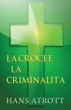 La croce e la criminalit? Hans Atrott