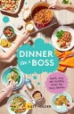 Dinner Like a Boss: Quick, Easy and Healthy Meals for Busy Families /HARDIE GRANT BOOKS/Katy Holder