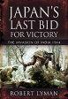 Japan's Last Bid for Victory: The Invasion of India, 1944 /PEN & SWORD BOOKS (NCR)/Robert Lyman