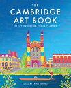 The Cambridge Art Book: City Seen Through Eyes of Its Artists /UIT LTD/Emma Bennett