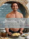 The Shredded Chef: 120 Recipes for Building Muscle, Getting Lean, and Staying Healthy /OCULUS PUBL/Michael Matthews