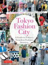 Tokyo fashion city a detailed guide to Tokyo  /チャ-ルズ・イ-・タトル出版/フィメロナ・キ-ト
