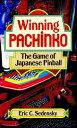 Winning Pachinko: The Game of Japanese Pinball