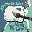 Hank Williams ハンクウィリアムス / Moanin' The Blues + I Saw The Light 輸入盤
