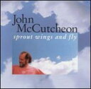 John Mccutcheon / Sprout Wings 輸入盤画像